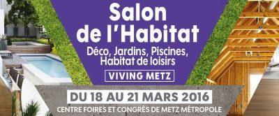 Salon de l'Habitat et de la Déco de Metz (Viving) 2016